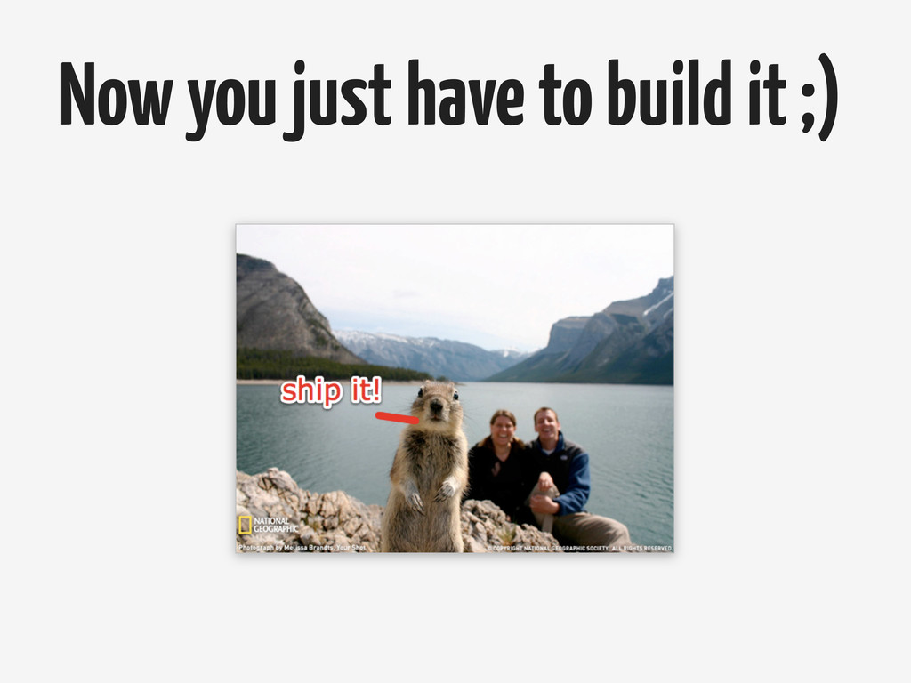 Now you just have to build it ;)
