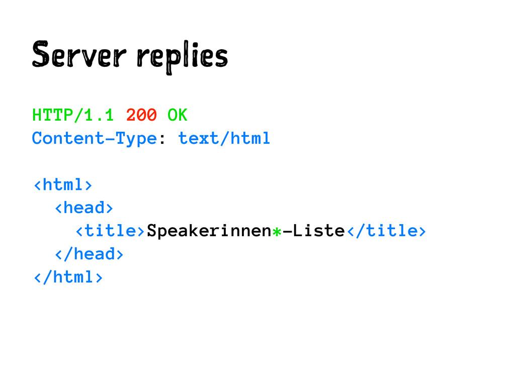 Server replies HTTP/1.1 200 OK Content-Type: te...