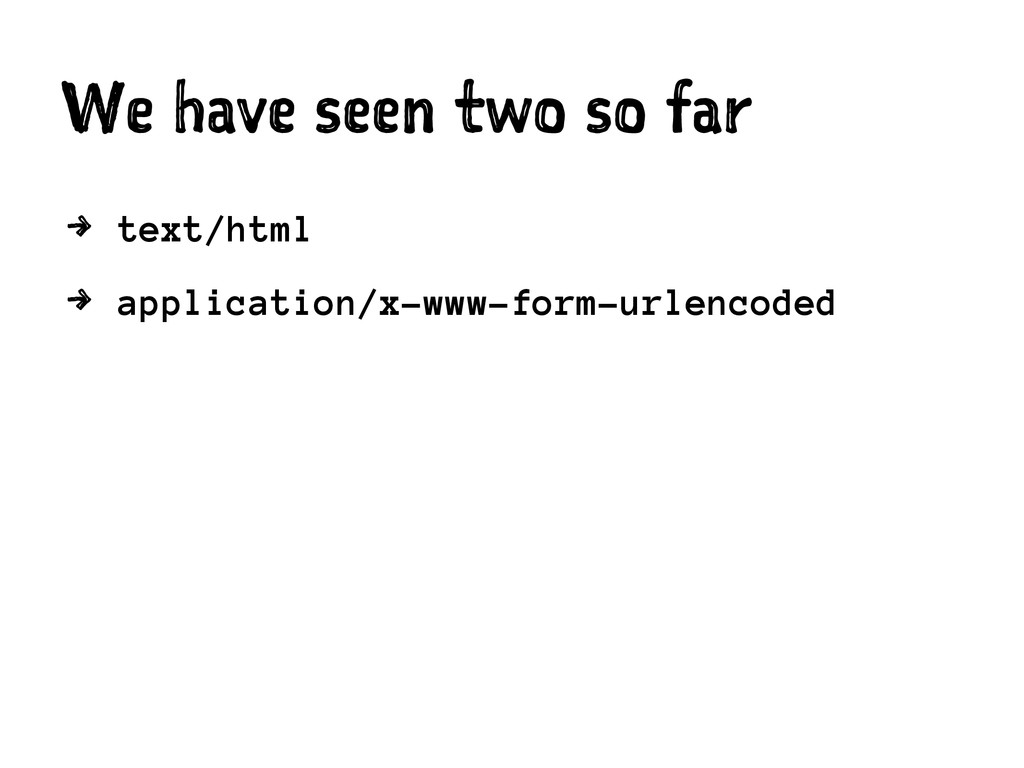 We have seen two so far 4 text/html 4 applicati...