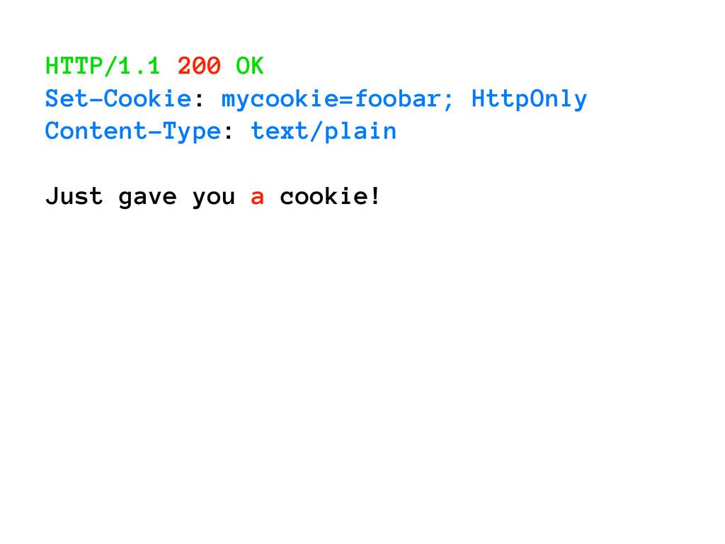 HTTP/1.1 200 OK Set-Cookie: mycookie=foobar; Ht...