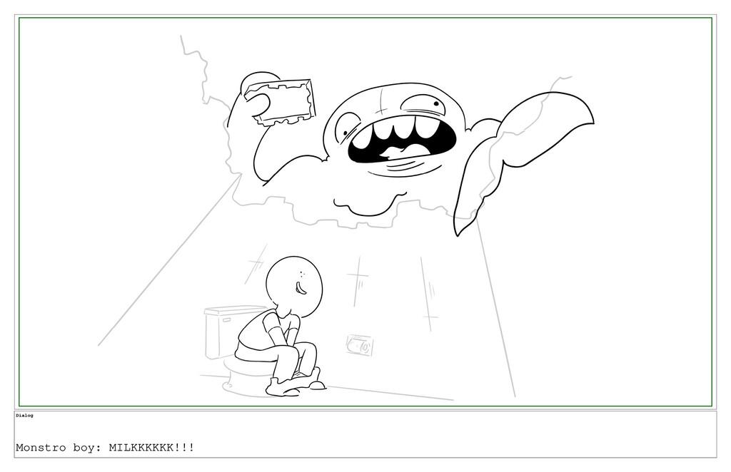 Dialog Monstro boy: MILKKKKKK!!!