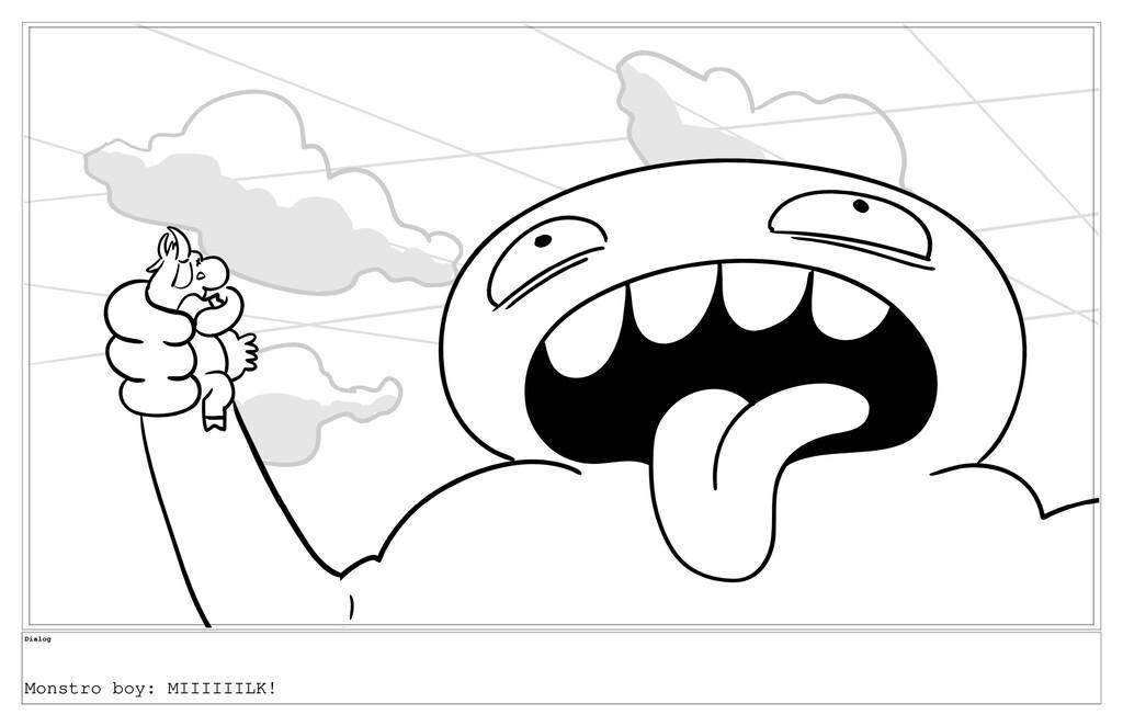 Dialog Monstro boy: MIIIIIILK!