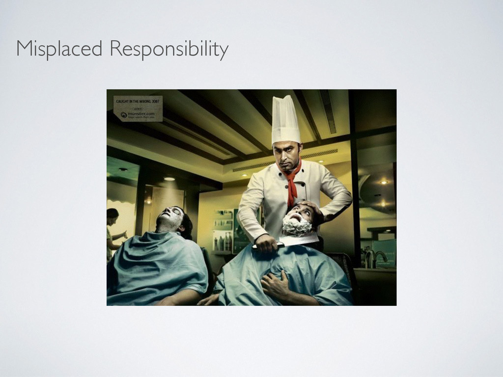Misplaced Responsibility