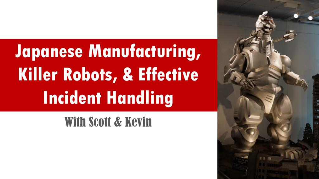Japanese Manufacturing, Killer Robots, & Effect...