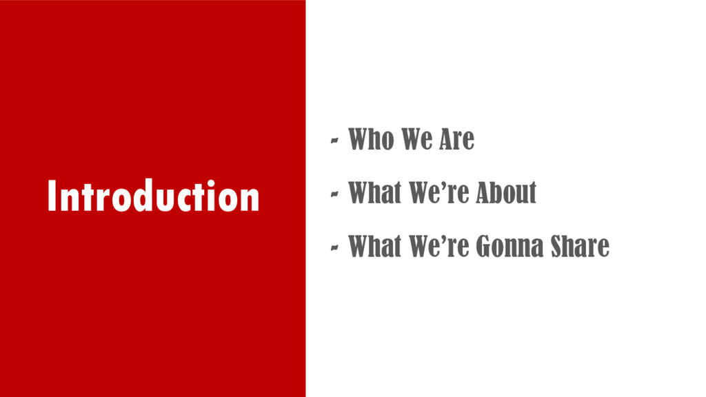 Introduction - Who We Are - What We're About - ...