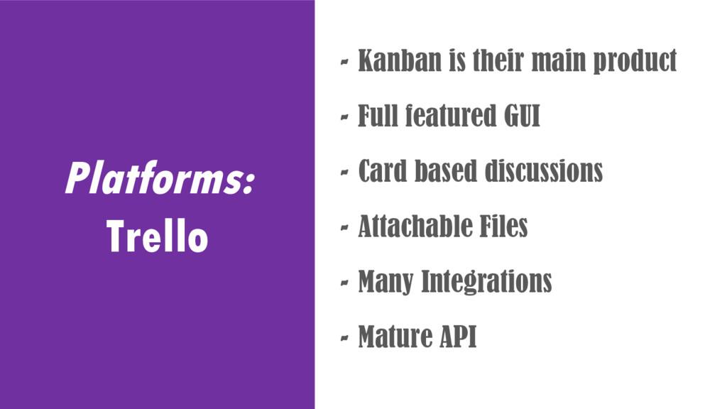 Platforms: Trello - Kanban is their main produc...