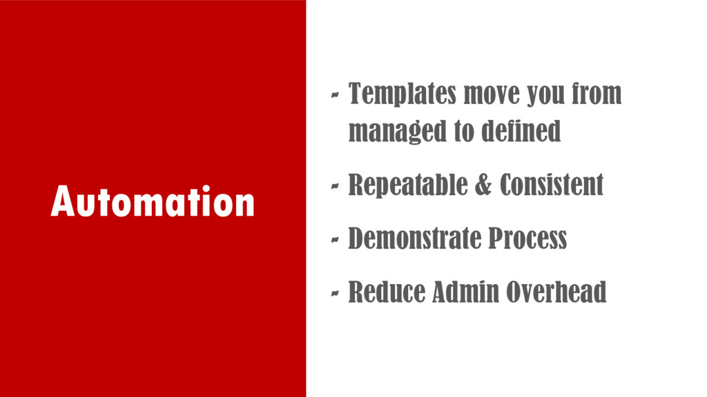 Automation - Templates move you from managed to...