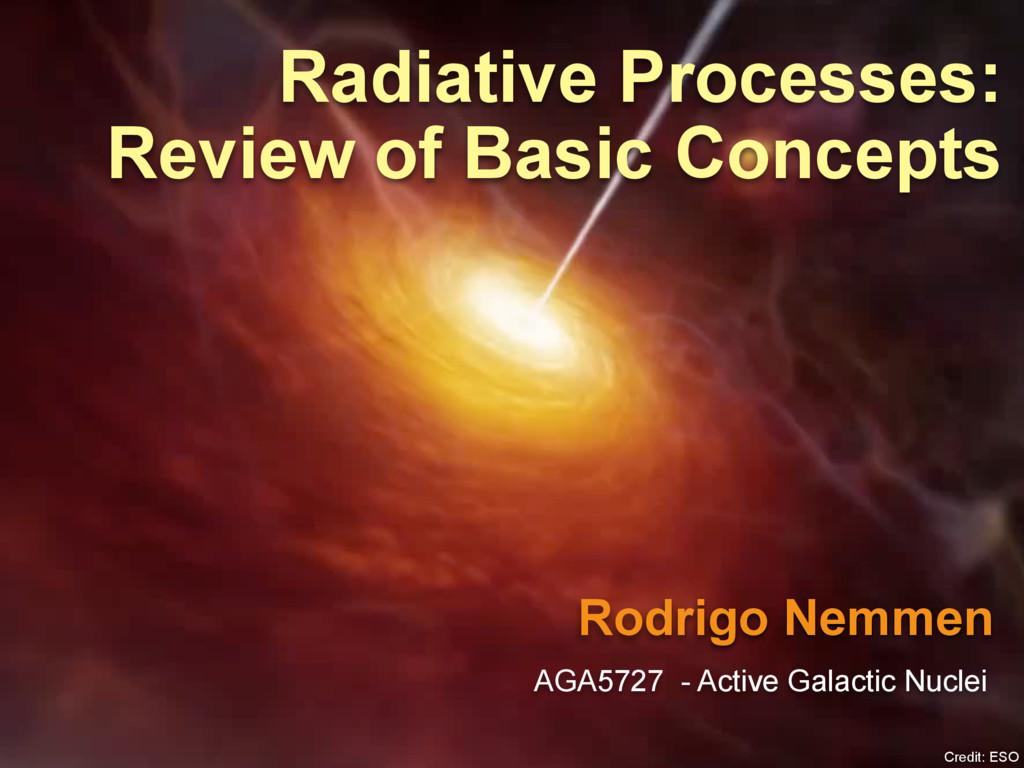 Rodrigo Nemmen Radiative Processes: Review of B...