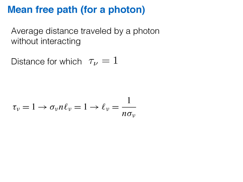 Mean free path (for a photon) Average distance ...