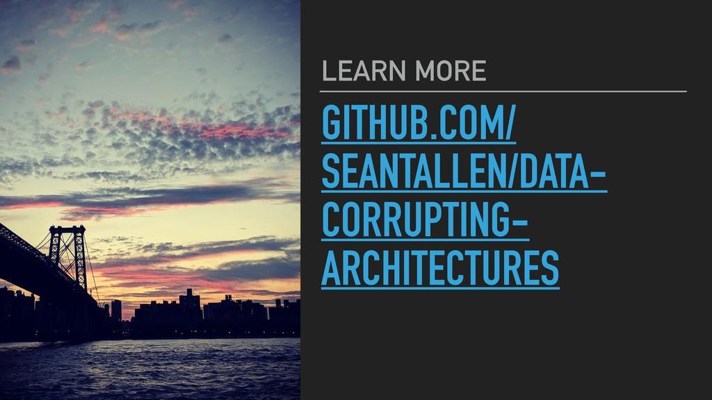 GITHUB.COM/ SEANTALLEN/DATA- CORRUPTING- ARCHIT...