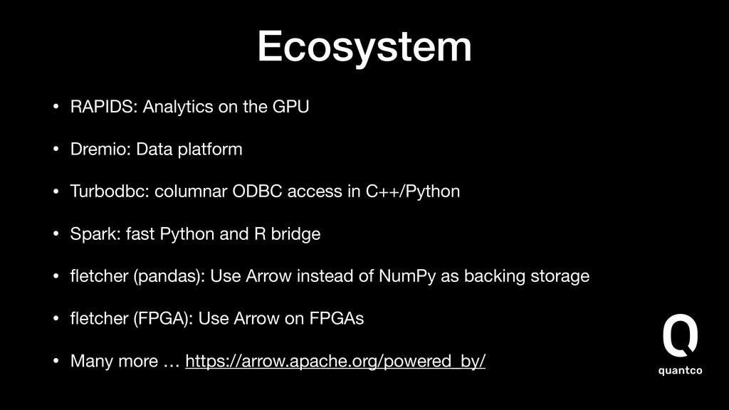 Ecosystem • RAPIDS: Analytics on the GPU  • Dre...