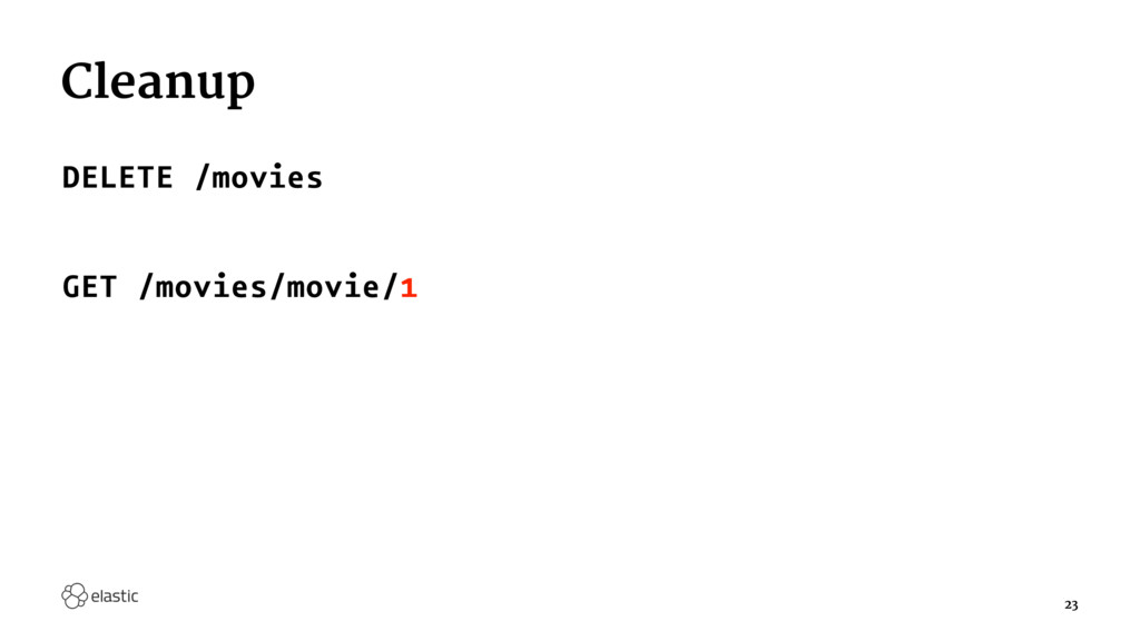 Cleanup DELETE /movies GET /movies/movie/1 23