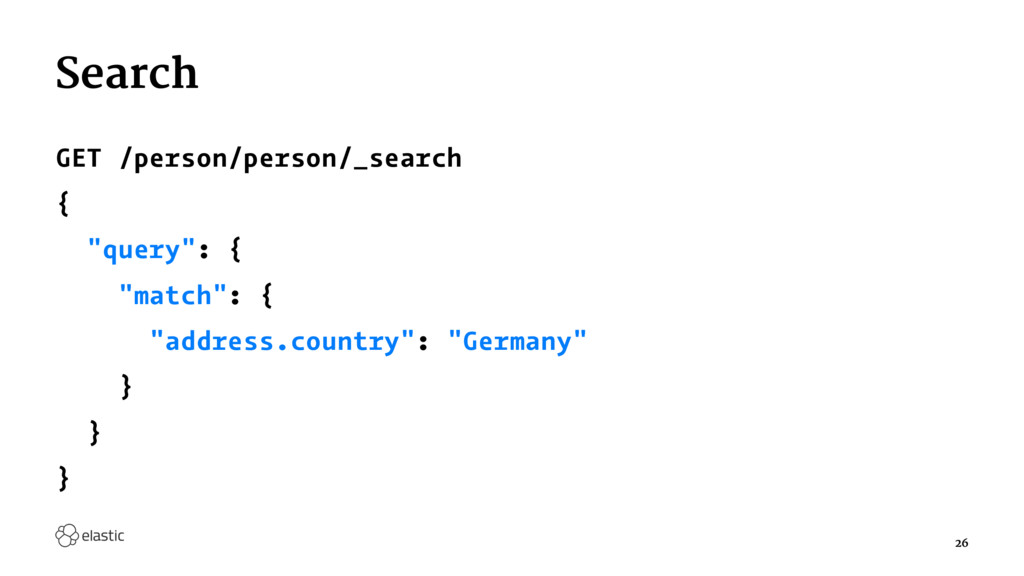 "Search GET /person/person/_search { ""query"": { ..."