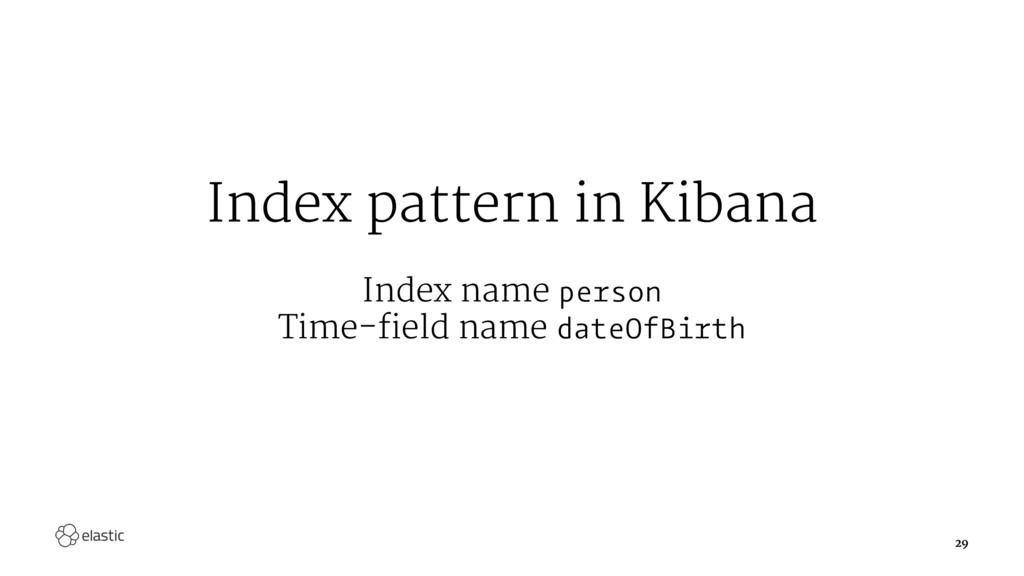 Index pattern in Kibana Index name person Time-...