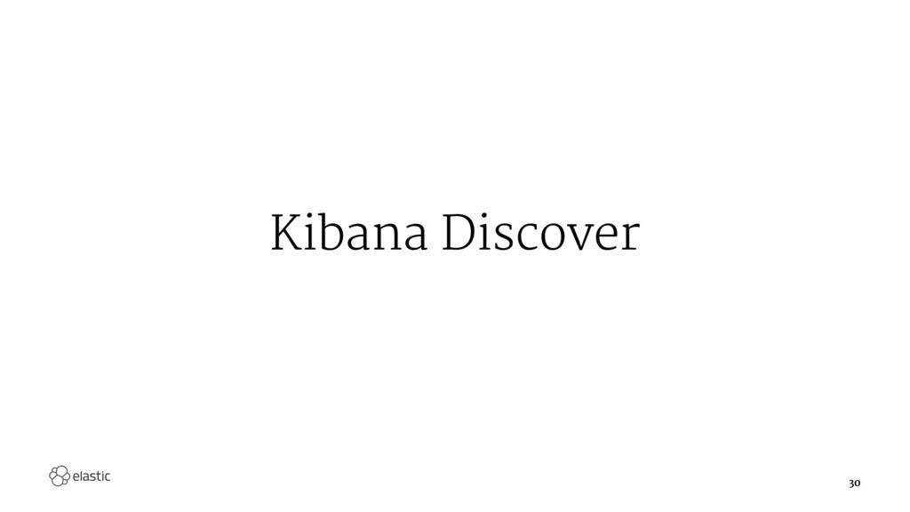 Kibana Discover 30