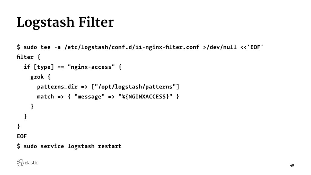 Logstash Filter $ sudo tee -a /etc/logstash/con...