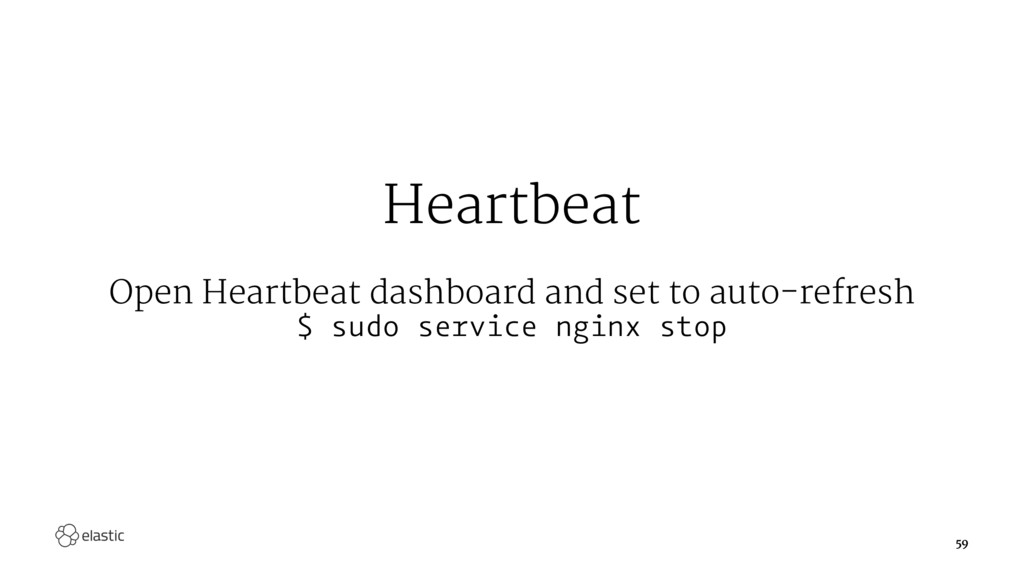 Heartbeat Open Heartbeat dashboard and set to a...
