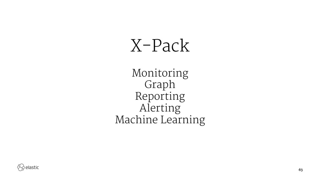 X-Pack Monitoring Graph Reporting Alerting Mach...