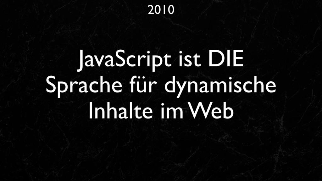2010 JavaScript ist DIE Sprache für dynamische ...