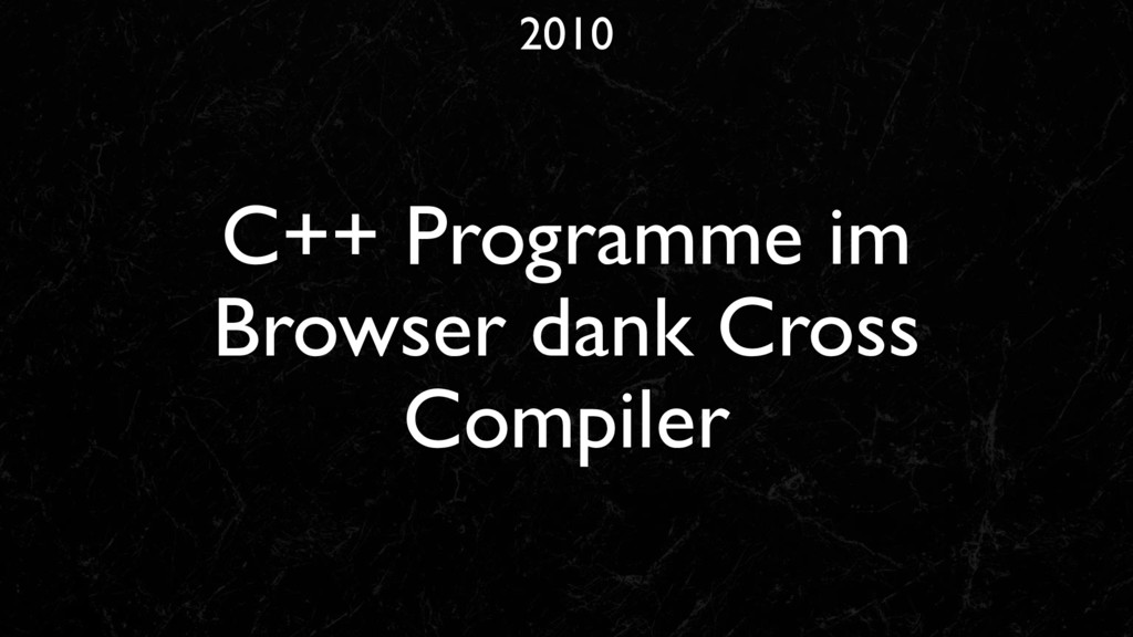 2010 C++ Programme im Browser dank Cross Compil...