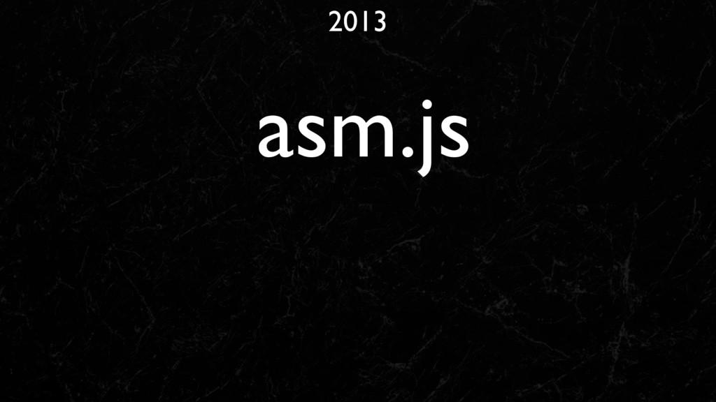2013 asm.js