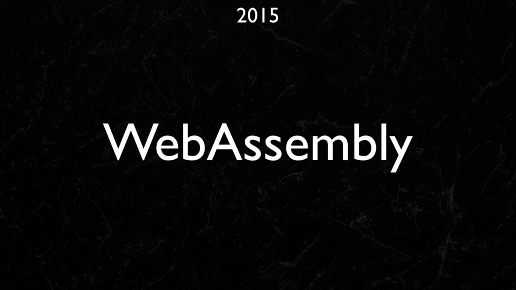 2015 WebAssembly