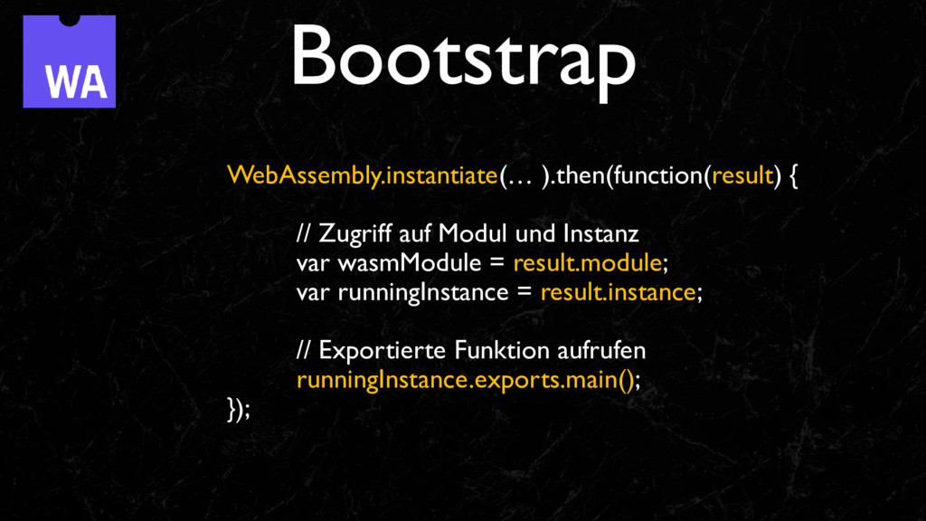 Bootstrap WebAssembly.instantiate(… ).then(func...