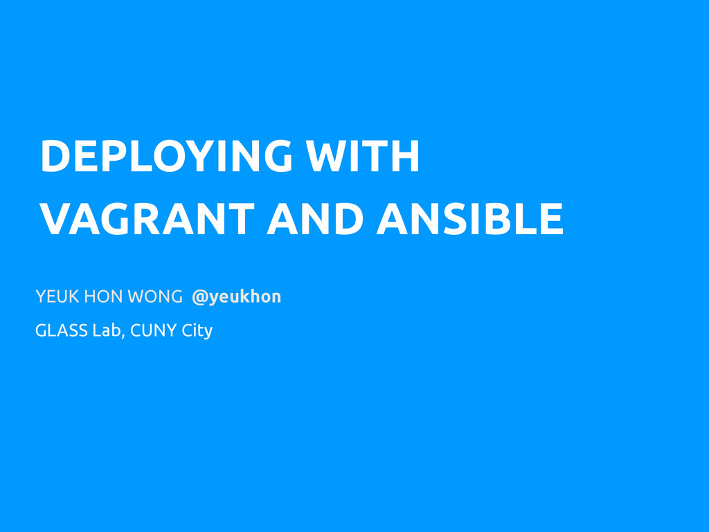 DEPLOYING WITH VAGRANT AND ANSIBLE YEUK HON WON...