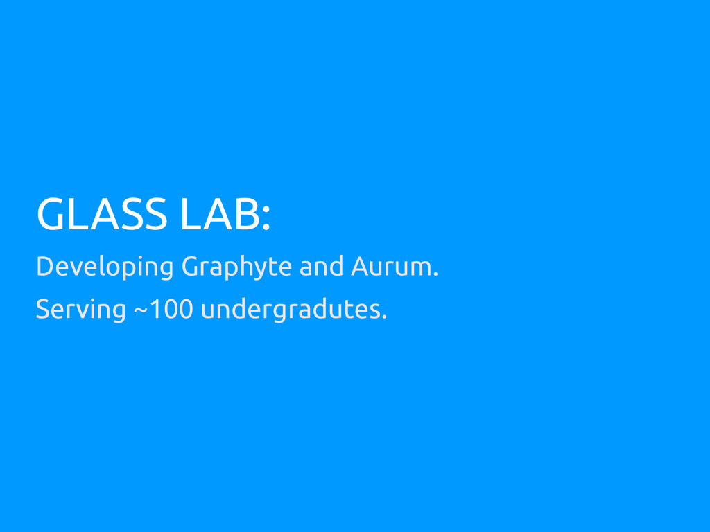 GLASS LAB: Developing Graphyte and Aurum. Servi...