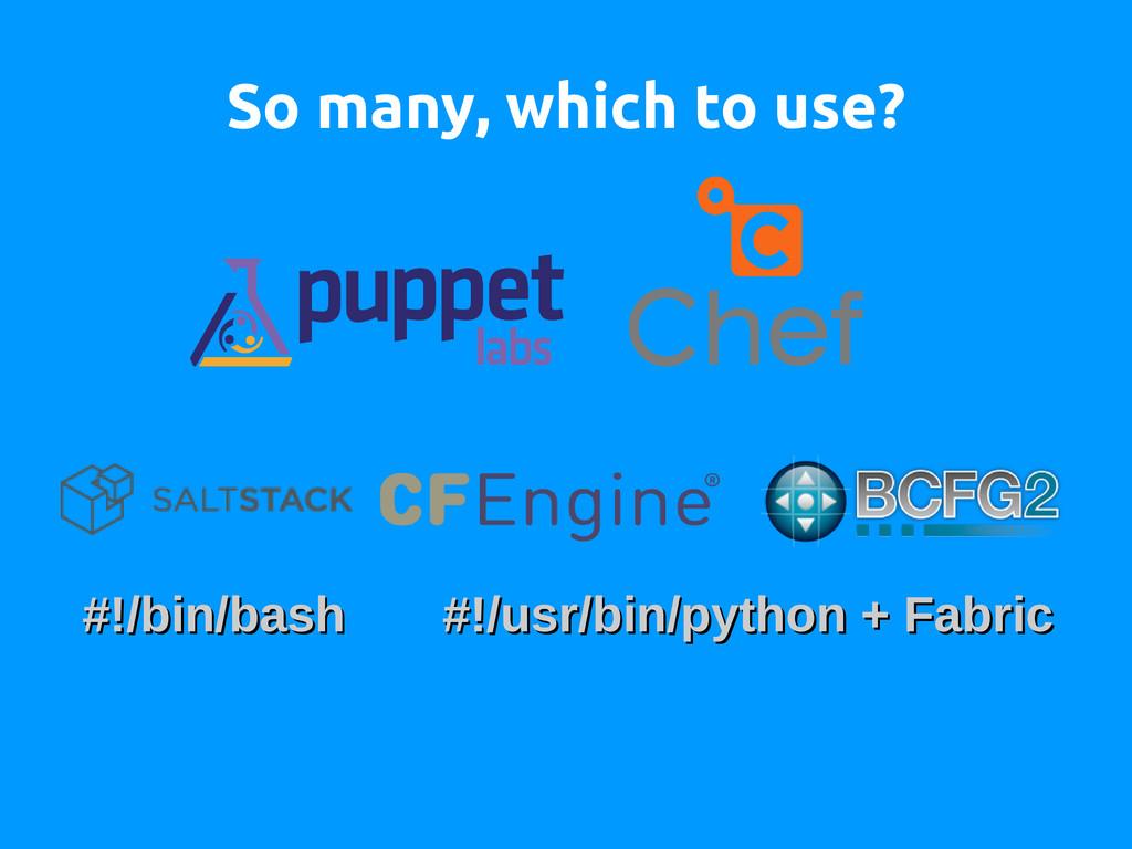 So many, which to use? #!/bin/bash #!/usr/bin/p...