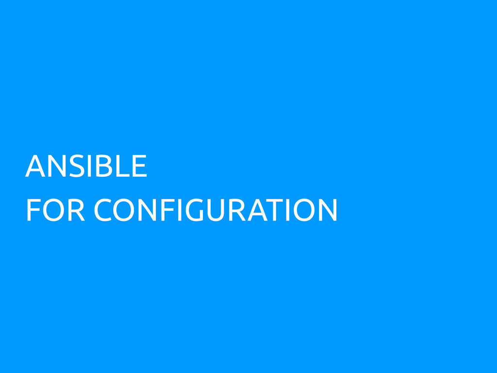 ANSIBLE FOR CONFIGURATION