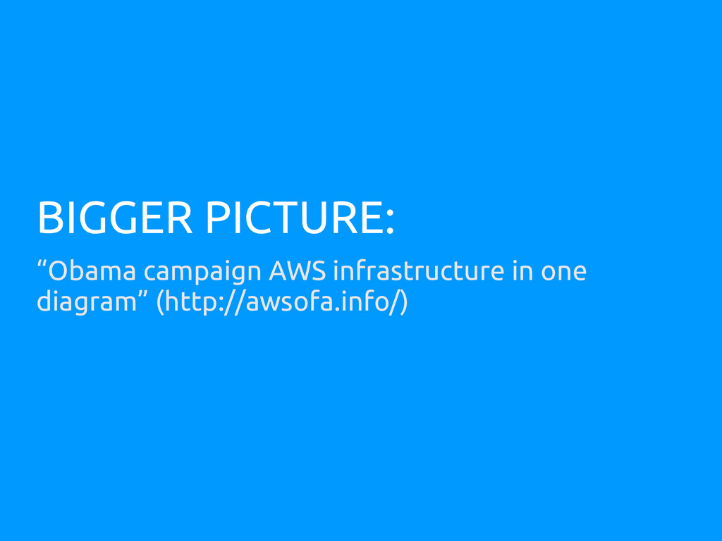 "BIGGER PICTURE: ""Obama campaign AWS infrastruct..."