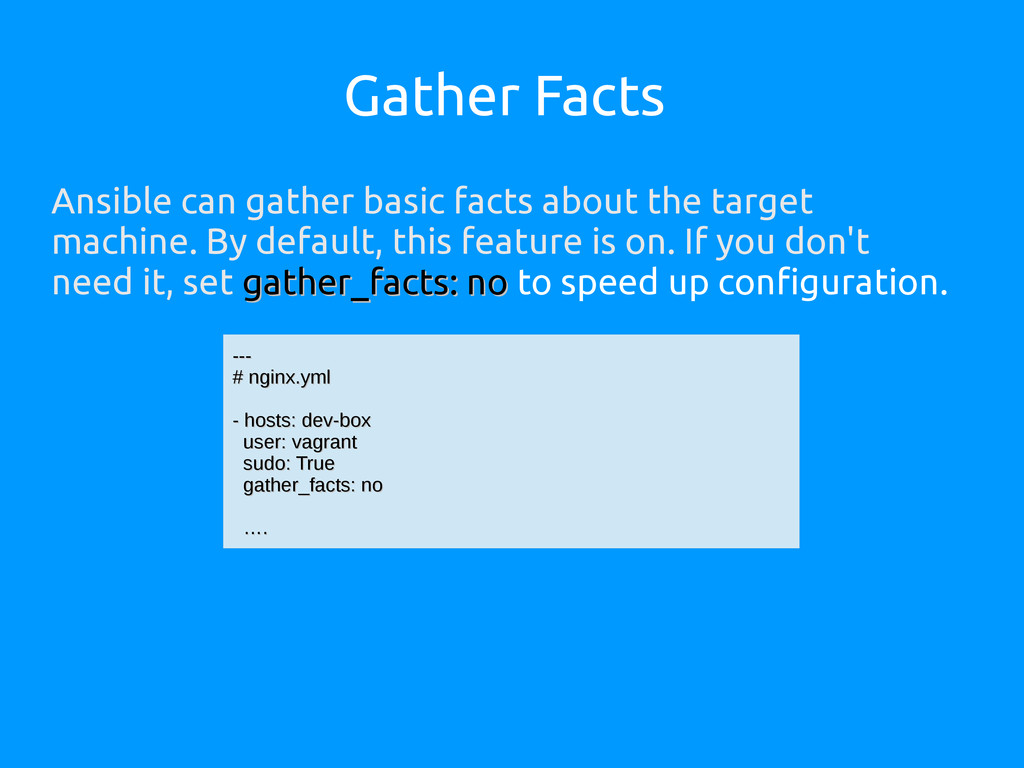 Gather Facts Ansible can gather basic facts abo...
