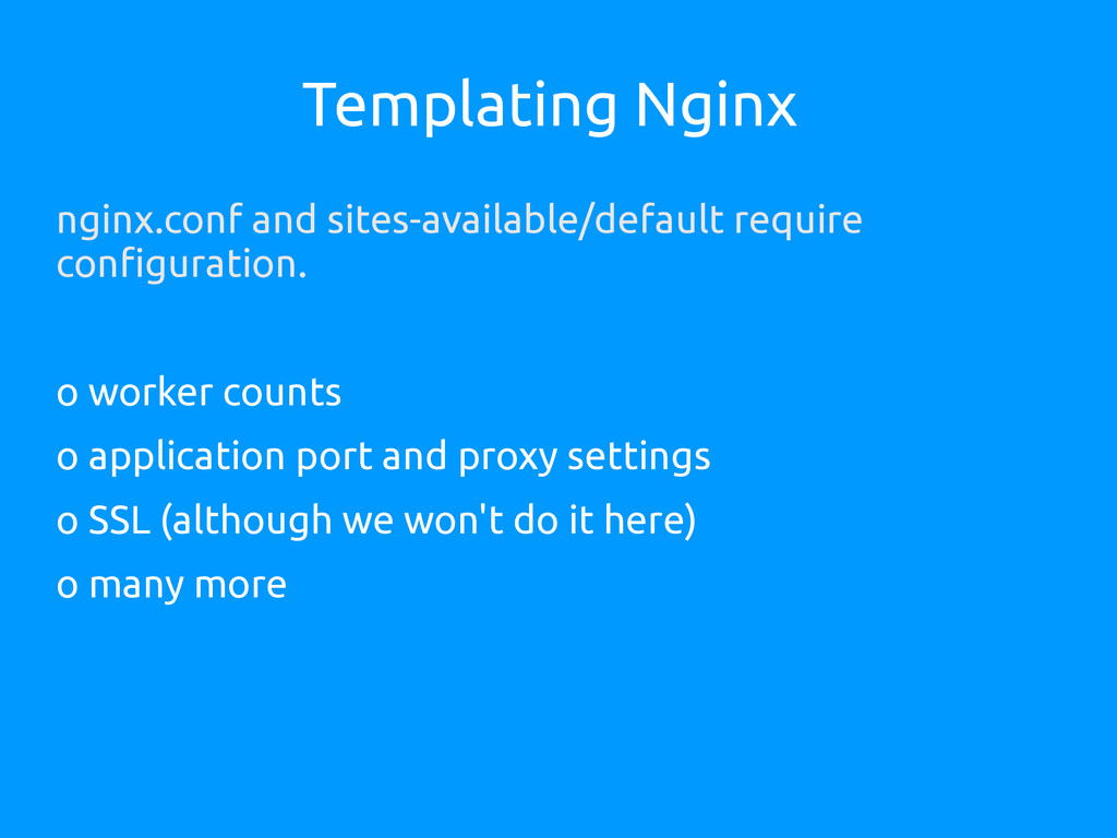 Templating Nginx nginx.conf and sites-available...