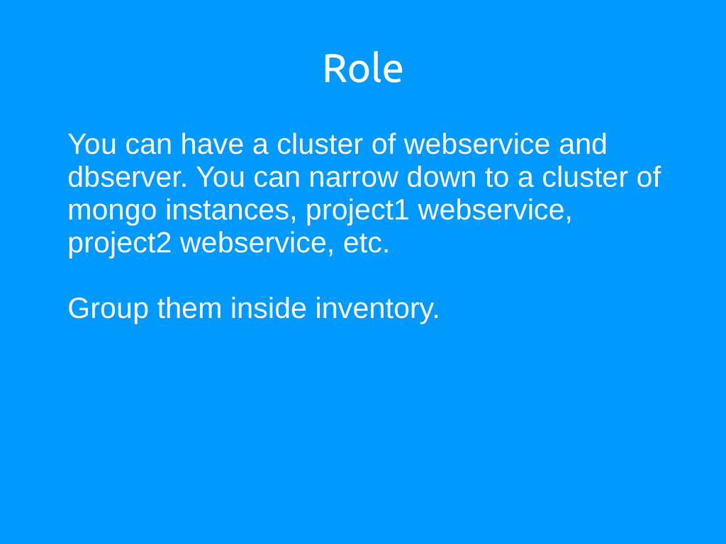 Role You can have a cluster of webservice and d...