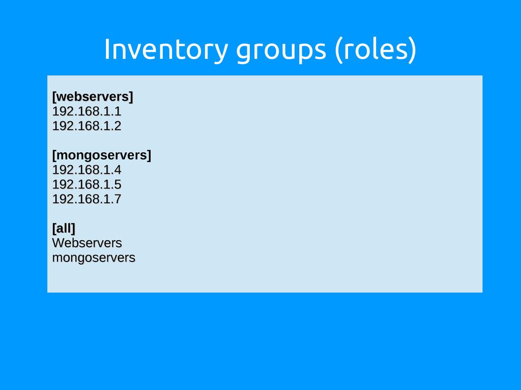 Inventory groups (roles) [webservers] [webserve...