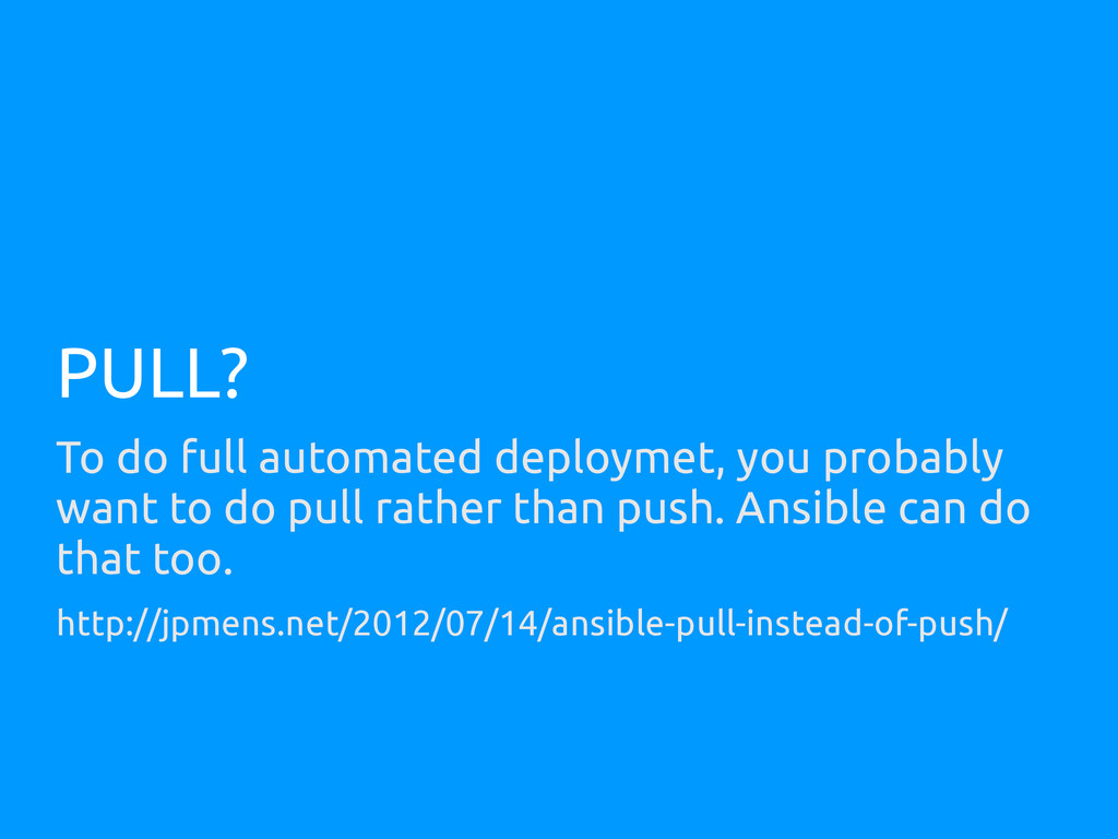 PULL? To do full automated deploymet, you proba...
