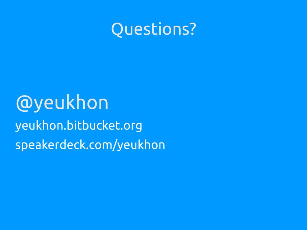 Questions? @yeukhon yeukhon.bitbucket.org speak...