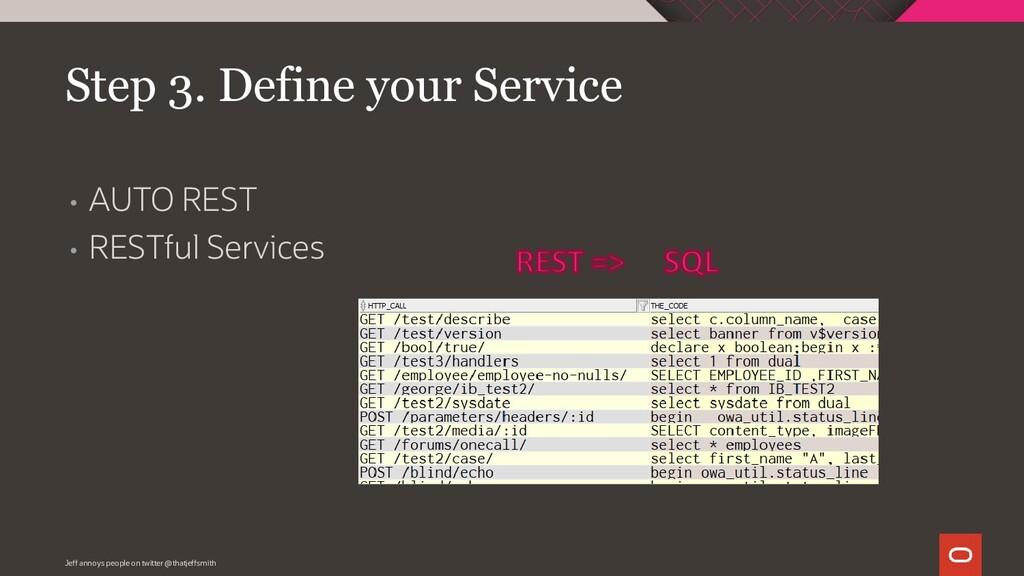 • AUTO REST • RESTful Services Step 3. Define y...