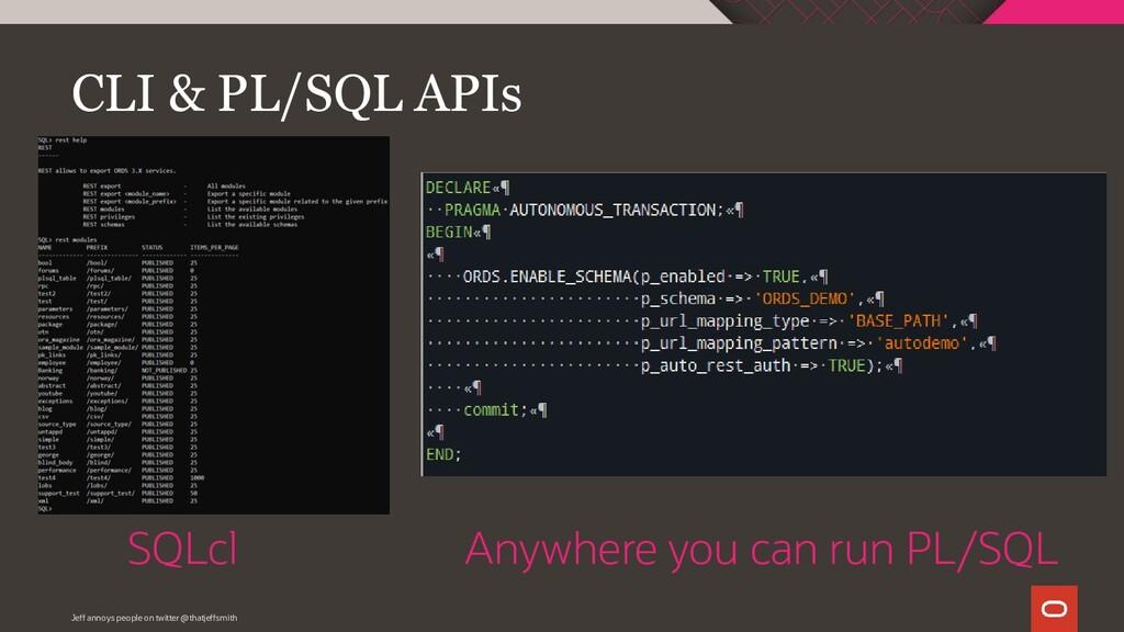 CLI & PL/SQL APIs Jeff annoys people on twitter...