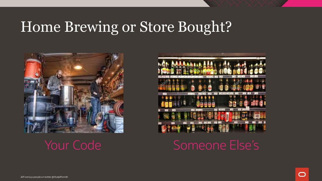Home Brewing or Store Bought? Your Code Someone...