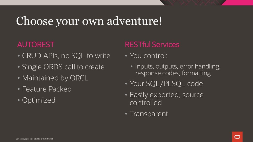 AUTOREST • CRUD APIs, no SQL to write • Single ...