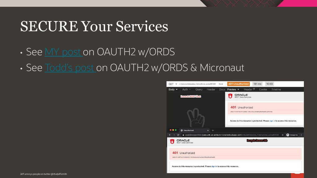 • See MY post on OAUTH2 w/ORDS • See Todd's pos...