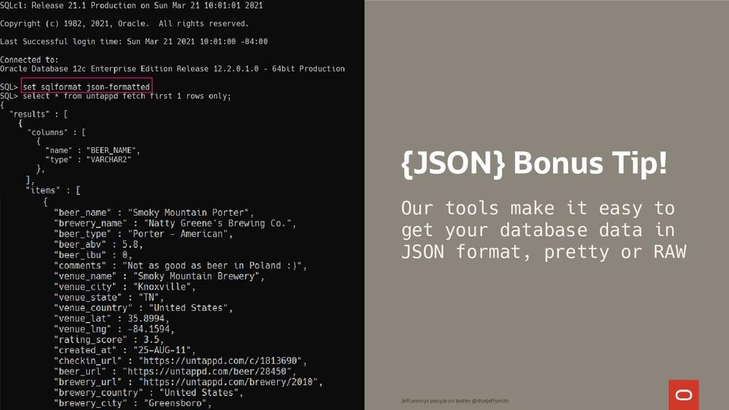 {JSON} Bonus Tip! Our tools make it easy to get...