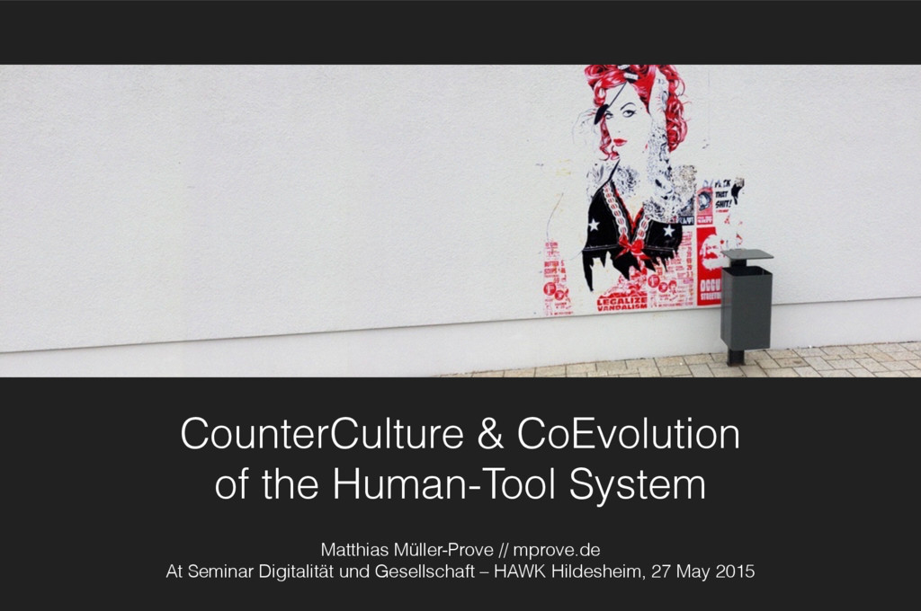 CounterCulture & CoEvolution of the Human-Tool...