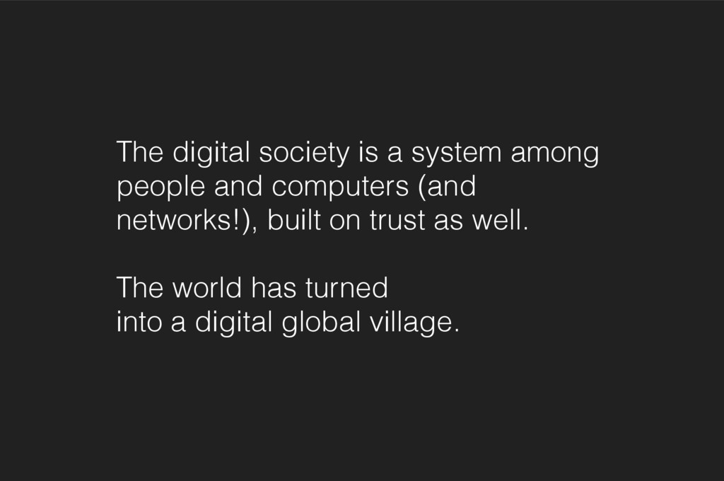 The digital society is a system among people an...