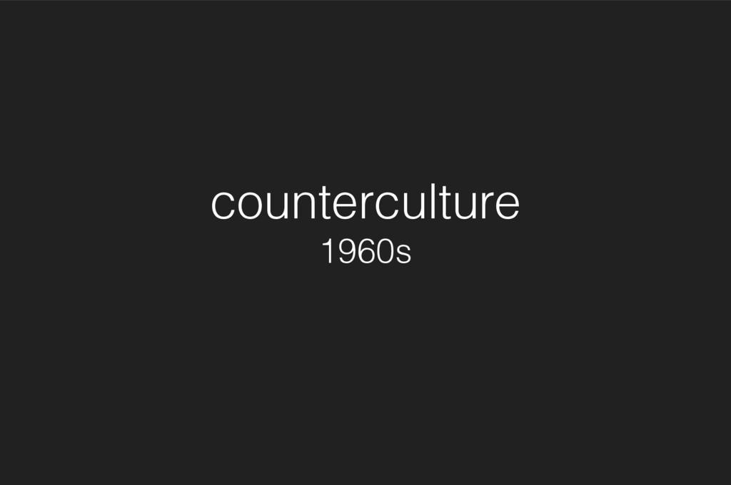 counterculture 1960s