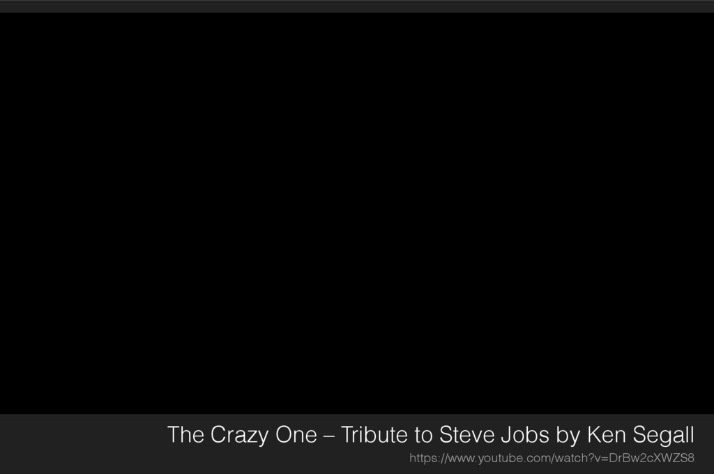 The Crazy One – Tribute to Steve Jobs by Ken Se...