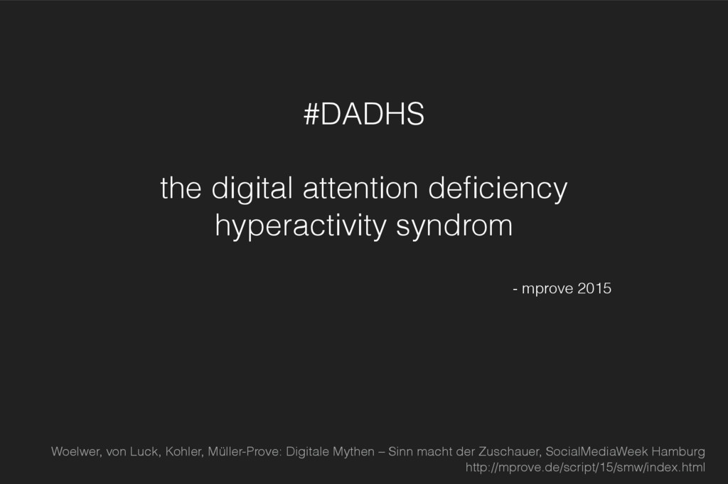 #DADHS  the digital attention deficiency hyper...