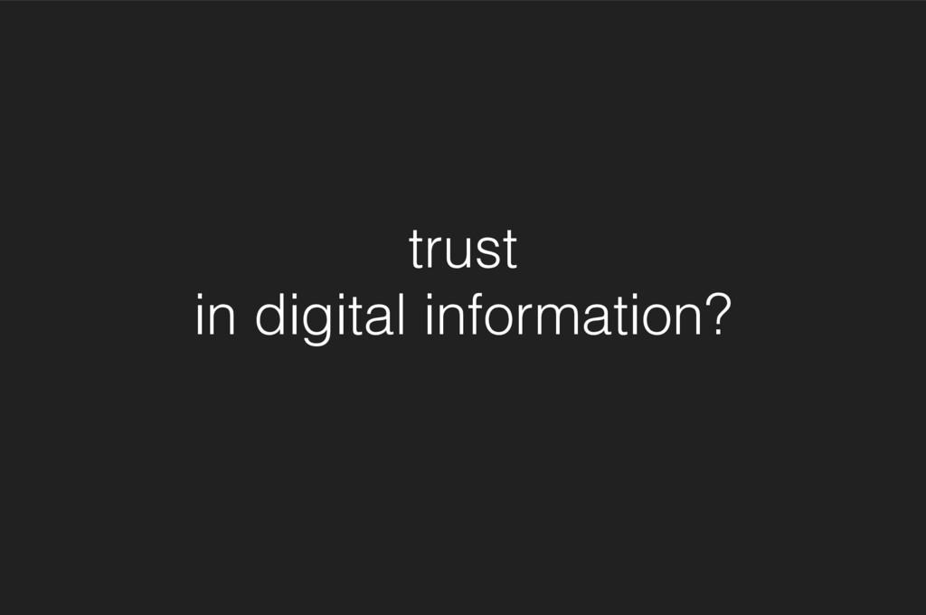 trust in digital information?